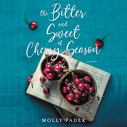 The Bitter and Sweet of Cherry Season audiobook cover art