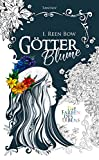 Götterblume – Die Farben des Lebens