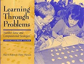Learning Through Problems: Number Sense and Computational Strategies: A Resource for Primary Teachers