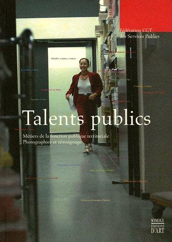 Talents publics : Métiers de la fonction publique territoriale, photographies et témoignages