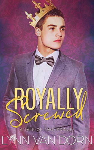 Royally Screwed: A Tale of Two Princes