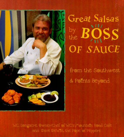 Great Salsas by the Boss of Sauce: From the Southwest & Points Beyond                                         Southeast Asia