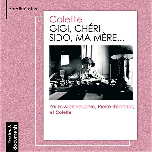 Couverture de Gigi / Chéri / Sido, ma mère...