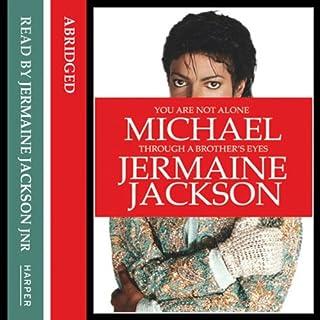 You Are Not Alone     Michael, Through a Brother's Eyes              Autor:                                                                                                                                 Jermaine Jackson                               Sprecher:                                                                                                                                 Jermaine Jackson Jr                      Spieldauer: 4 Std. und 46 Min.     Noch nicht bewertet     Gesamt 0,0