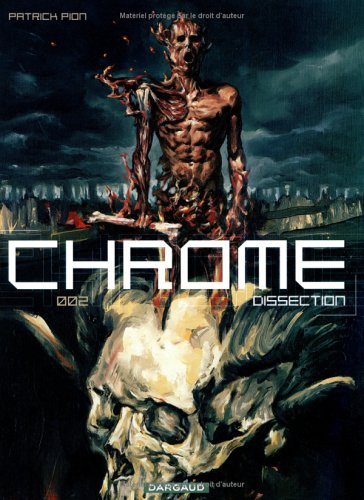 Chrome, tome 2 : Dissection