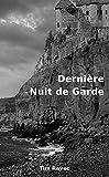 Dernière Nuit de Garde (French Edition)