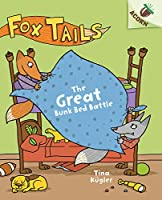 The Great Bunk Bed Battle (Fox Tails: Scholastic Acorn)