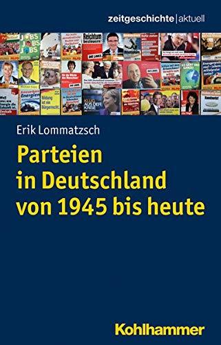 Parteien in Deutschland von 1945 bis heute (Zeitgeschichte Aktuell)