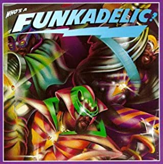 funkadelic who's a funkadelic