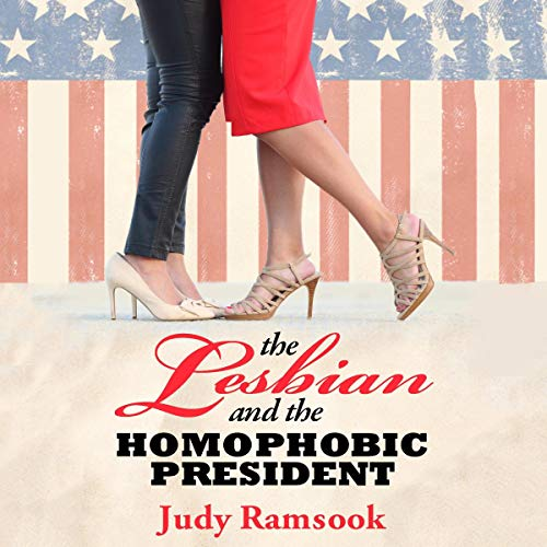 The Lesbian and The Homophobic President cover art