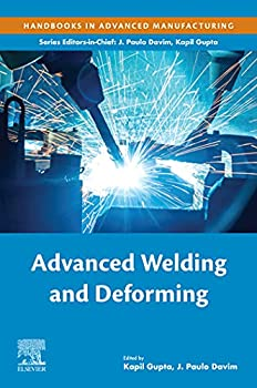 Advanced Welding and Deforming  Handbooks in Advanced Manufacturing
