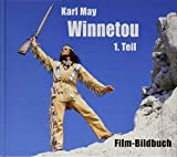 Karl May. Winnetou 1. Teil: Film-Bildbuch - Michael Petzel