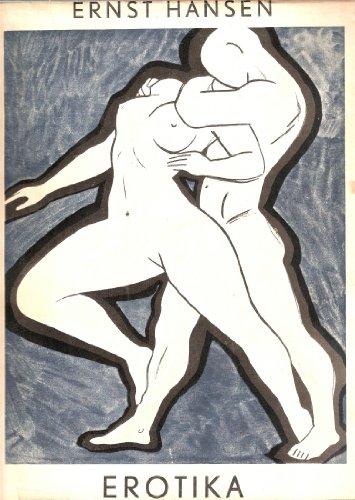 Erotika. Et halvt hundrede Tegninger i pen og bly . (Liebespaar-Aktsudien mit Tusche und Bleistift) [Gebundene Ausgabe] [Jan 01, 2010] Hansen, Ernst