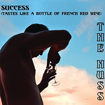 Success (Tastes Like a Bottle of French Red Wine)