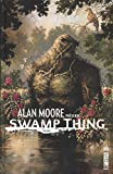 Alan Moore présente Swamp thing - Tome 1