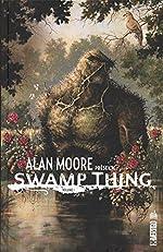 Alan Moore présente Swamp thing - Tome 1 de Steve Bissette