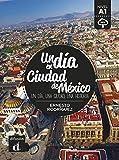 Un día en Ciudad de México. Buch + Audio online: Un día, una ciudad, una historia. Buch + Audio online