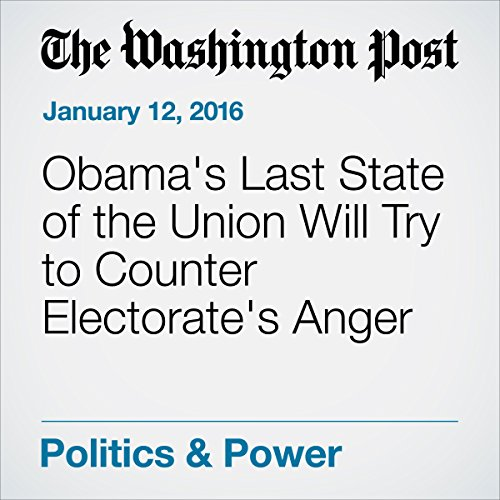 Obama's Last State of the Union Will Try to Counter Electorate's Anger audiobook cover art