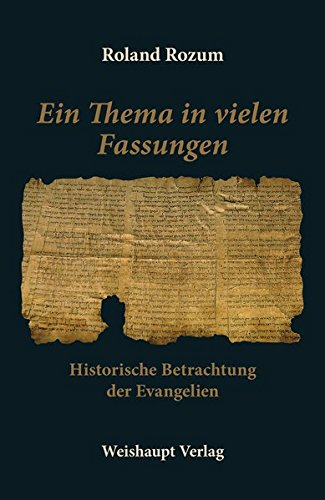 Ein Thema in vielen Fassungen: Historische Betrachtung der Evangelien