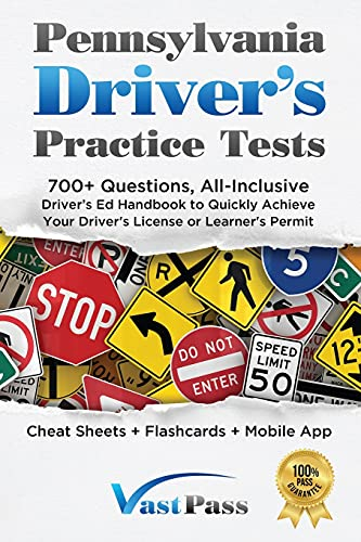 Compare Textbook Prices for Pennsylvania Driver's Practice Tests: 700+ Questions, All-Inclusive Driver's Ed Handbook to Quickly achieve your Driver's License or Learner's Permit Cheat Sheets + Digital Flashcards + Mobile App  ISBN 9781955645041 by Vast, Stanley,Driver's Training, Vast Pass