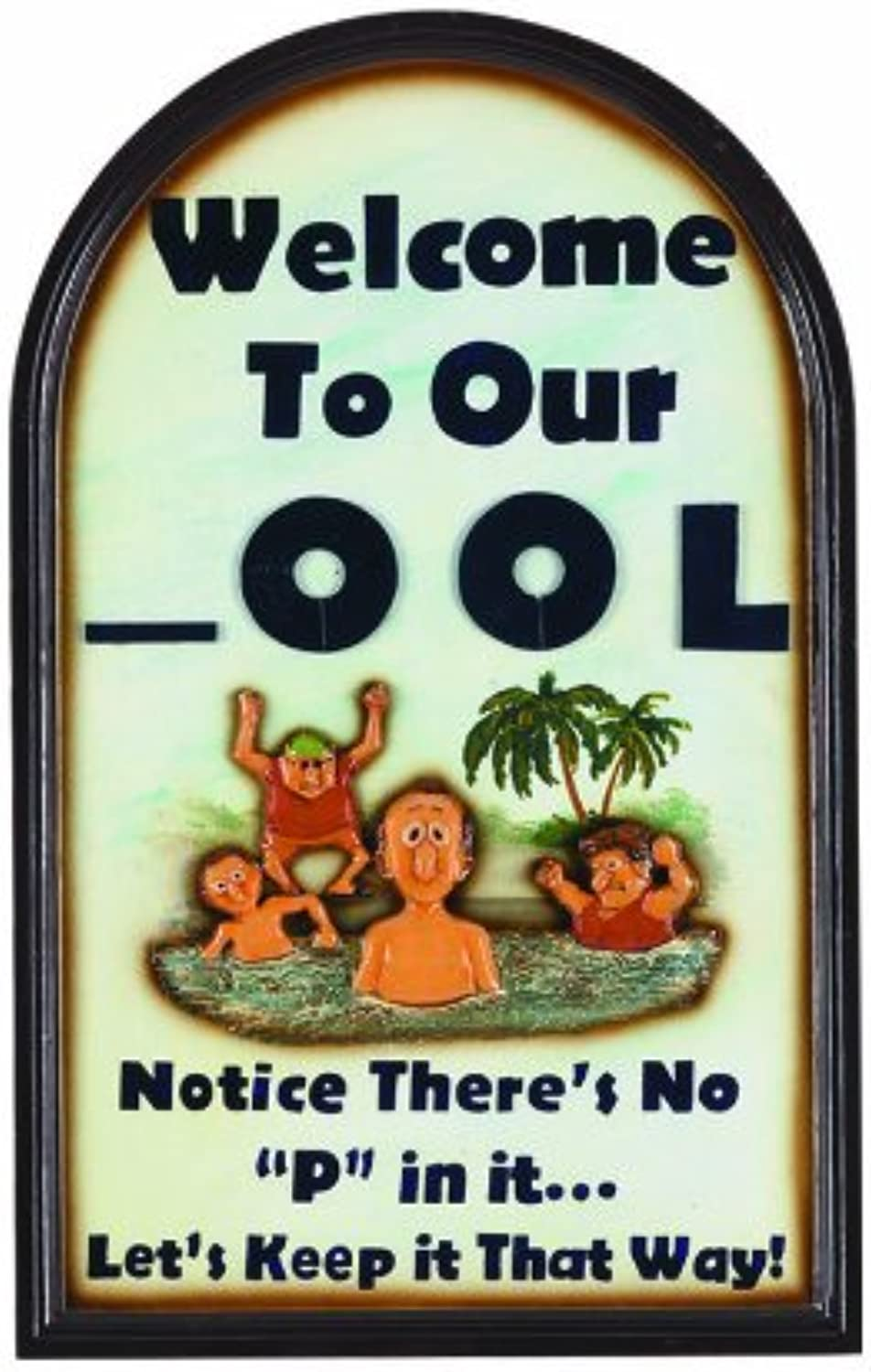 RAM Gameroom Products Outdoor Decor Sign, Welcome to Our_OOL - Notice There's No P in It Let's Keep It That Way
