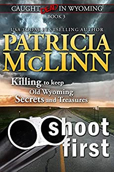 Shoot First (Caught Dead in Wyoming, Book 3) by [Patricia McLinn]