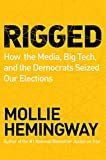 Rigged: How the Media, Big Tech, and the Democrats Seized Our Elections (English Edition)