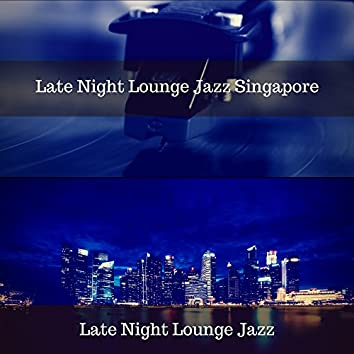 Late Night Lounge Jazz Singapore