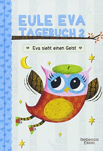 Eule Eva Tagebuch 2 - Kinderbücher ab 6-8 Jahre (Erstleser Mädchen):...