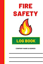 Fire Safety Log Book: Fire Inspection and Testing Log | Fire Register for Schools, Business and Landlords | Fire Alarm Tes...