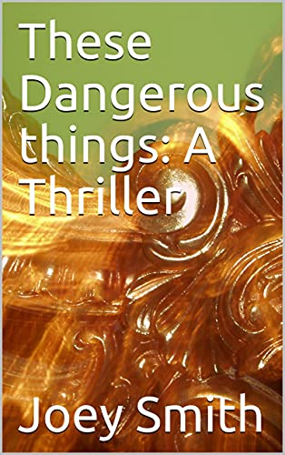 These Dangerous things: A Thriller (English Edition)