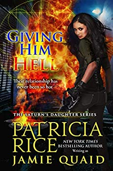 Giving Him Hell: Saturn's Daughters Book 3 by [Patricia  Rice, Jamie Quaid]