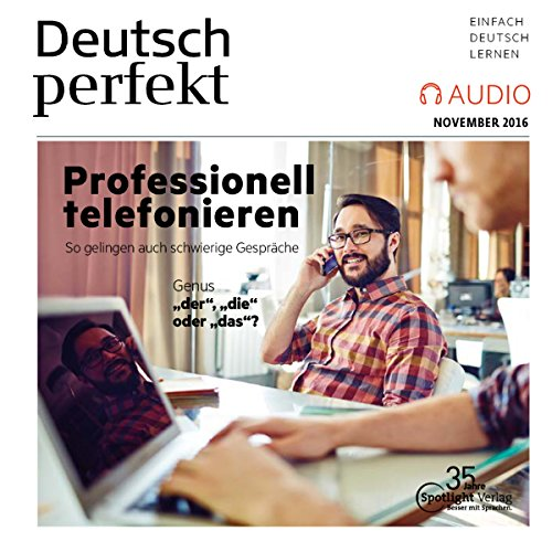 Deutsch perfekt Audio. 11/16: Deutsch lernen Audio - Professionell telefonieren audiobook cover art