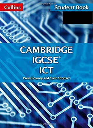 Cambridge IGCSE ICT: Student Book and CD-ROM (Collins Cambridge IGCSE ) by Paul Clowrey Colin Stobart(2015-05-01)