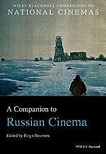 A Companion to Russian Cinema (Wiley Blackwell Companions to National Cinemas Book 6)