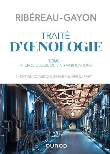 Traité d'oenologie : Tome 1, Microbiologie du vin, vinifications