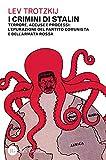I crimini di Stalin. Terrore, accuse e processi:...