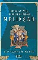 Selcuklularin Muhtesem Sultani - Meliksah