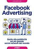 Facebook advertising. Guida alla pubblicità sul più grande...