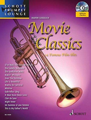 Movie Classics: 14 Famous Film Hits. Trompete. Ausgabe mit CD. (Schott Trumpet Lounge)