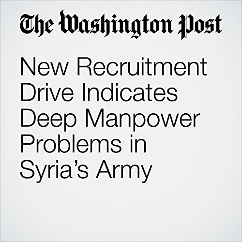 New Recruitment Drive Indicates Deep Manpower Problems in Syria's Army cover art