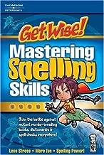 Get Wise!: Mastering Spelling Skills