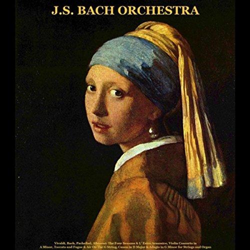 Vivaldi, Bach, Pachelbel, Albinoni: The Four Seasons & L' Estro Armonico, Violin Concerto in A Minor, Toccata and Fugue & Air On the G String, Canon in D Major & Adagio in G Minor for Strings and Organ