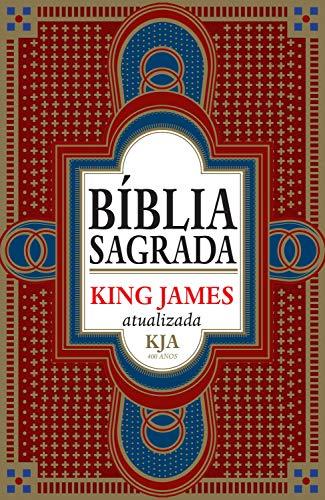 Bíblia sagrada King James atualizada: KJA 400 anos
