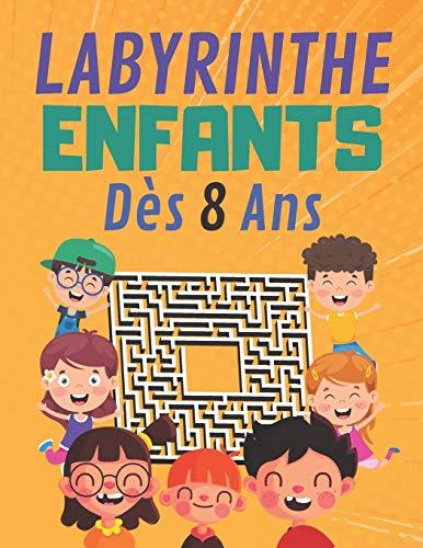 Labyrinthe Enfants Dès 8 Ans: 100 labyrinthe facile et amusant, Développer des compétence, jeux divertissants passionnants pour les Enfants à découvrir pour fille et garçon