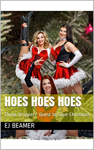 Hoes Hoes Hoes: Three Strippers' Quest to Save Christmas (English Edition)