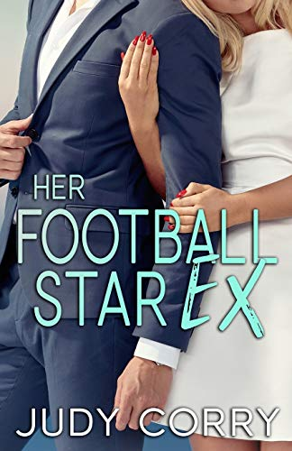 Compare Textbook Prices for Her Football Star Ex A Second Chance for the Rich and Famous  ISBN 9798640701562 by Corry, Judy