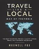 Travel Like a Local - Map of Pretoria: The Most Essential Pretoria (South Africa) Travel Map for Every Adventure