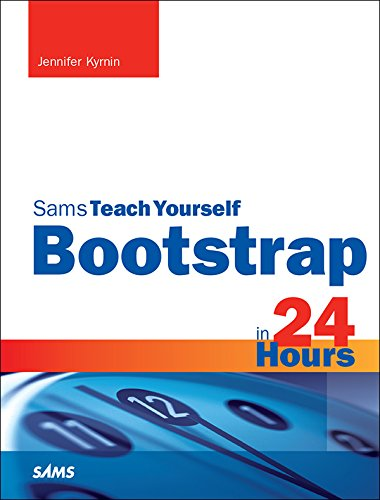 Bootstrap in 24 Hours, Sams Teach Yourself (English Edition)