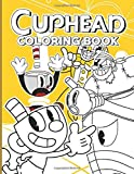 Cuphead Coloring Book: Special Cuphead Coloring Books For Kid And Adult (Unofficial High Quality)
